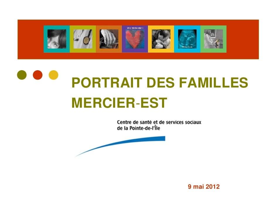 PORTRAIT DES FAMILLESMERCIER-EST             9 mai 2012