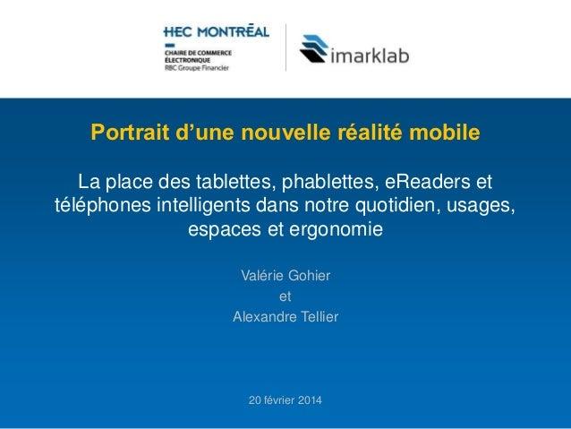 Portrait d'une nouvelle réalité mobile La place des tablettes, phablettes, eReaders et téléphones intelligents dans notre ...