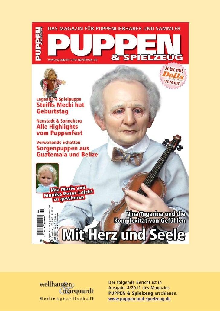 Der folgende Bericht ist inAusgabe 4/2011 des MagazinsPUPPEN & Spielzeug erschienen.www.puppen-und-spielzeug.de