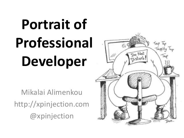 Portrait ofProfessional Developer  Mikalai Alimenkouhttp://xpinjection.com     @xpinjection