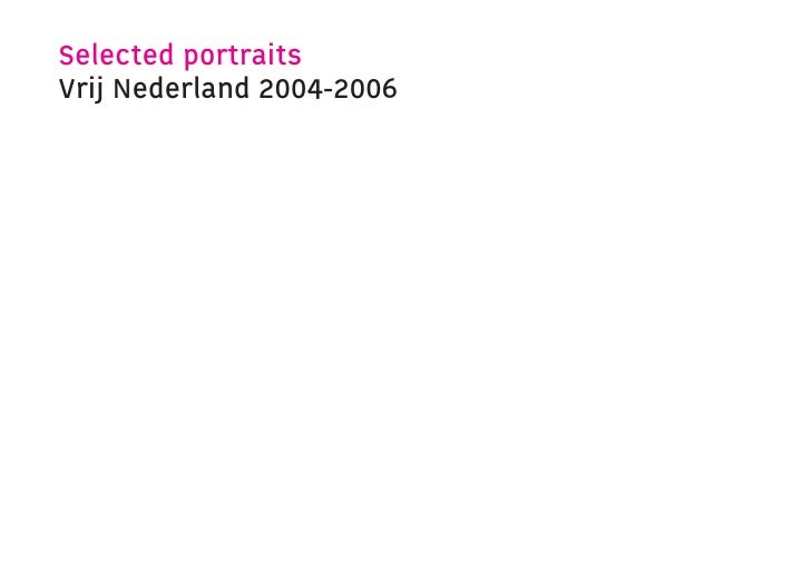 Selected portraits Vrij Nederland 2004-2006