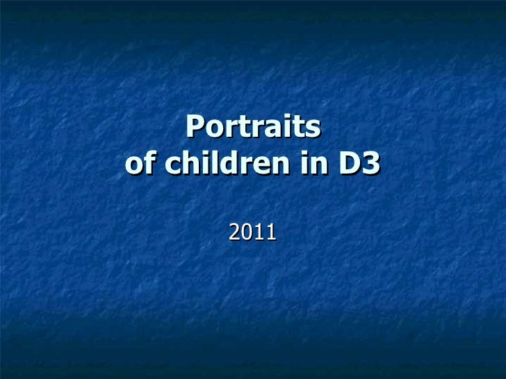 Portraits of children in D3 2011