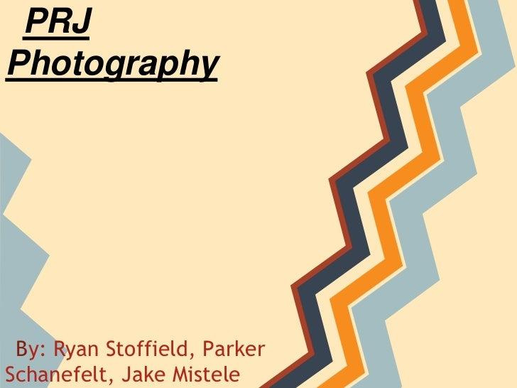 PRJPhotography By: Ryan Stoffield, ParkerSchanefelt, Jake Mistele