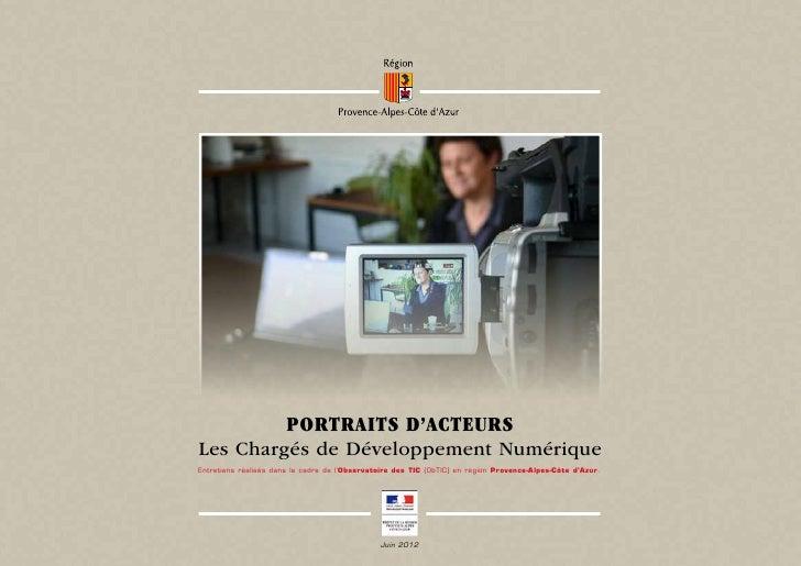 Portraits d'acteursLes Chargés de Développement NumériqueEntretiens réalisés dans le cadre de l'Observatoire des TIC (ObTI...