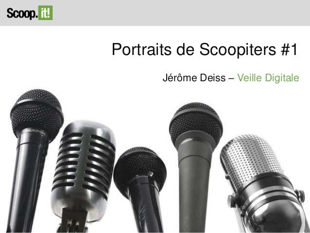 Portraits de Scoopiters #1 Jérôme Deiss – Veille Digitale