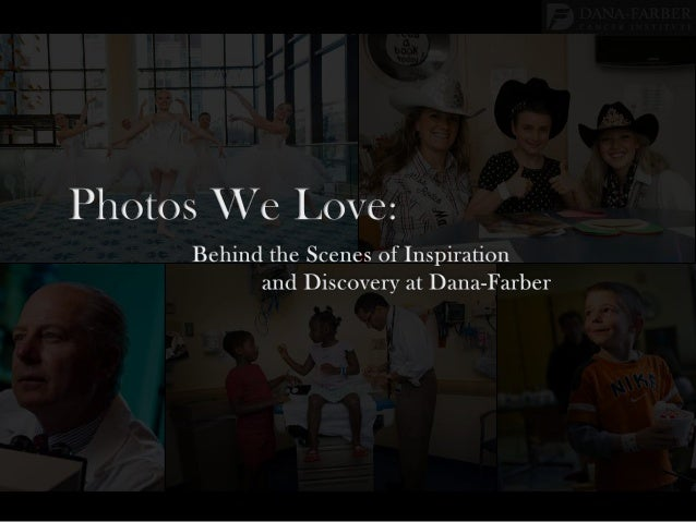 Photos We Love: Behind the Scenes of Inspiration and Discovery at Dana-Farber