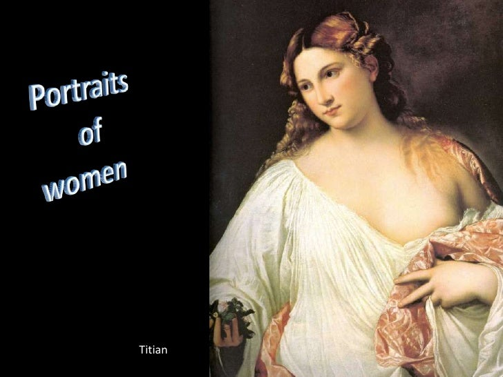 Portraits <br />  of  women  <br />Titian<br />