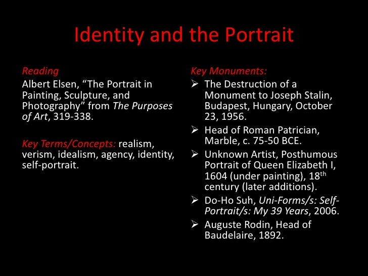 "Identity and the PortraitReading                               Key Monuments:Albert Elsen, ""The Portrait in         The D..."