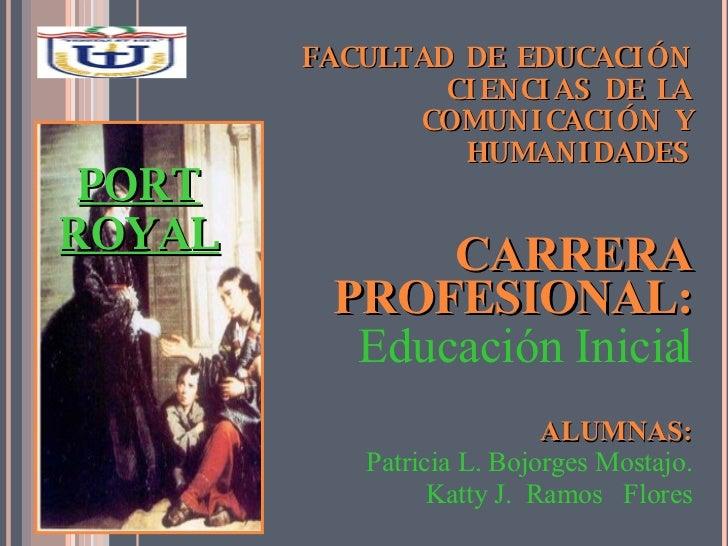 FACULTAD DE EDUCACIÓN CIENCIAS DE LA COMUNICACIÓN Y HUMANIDADES CARRERA PROFESIONAL: Educación Inicial ALUMNAS: Patricia L...