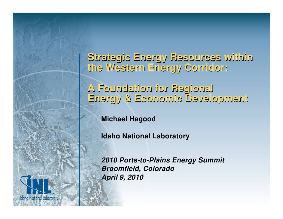 Strategic Energy Resources within the Western Energy Corridor:  A Foundation for Regional Energy & Economic Development   ...
