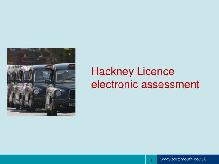 Hackney Licenceelectronic assessment           1