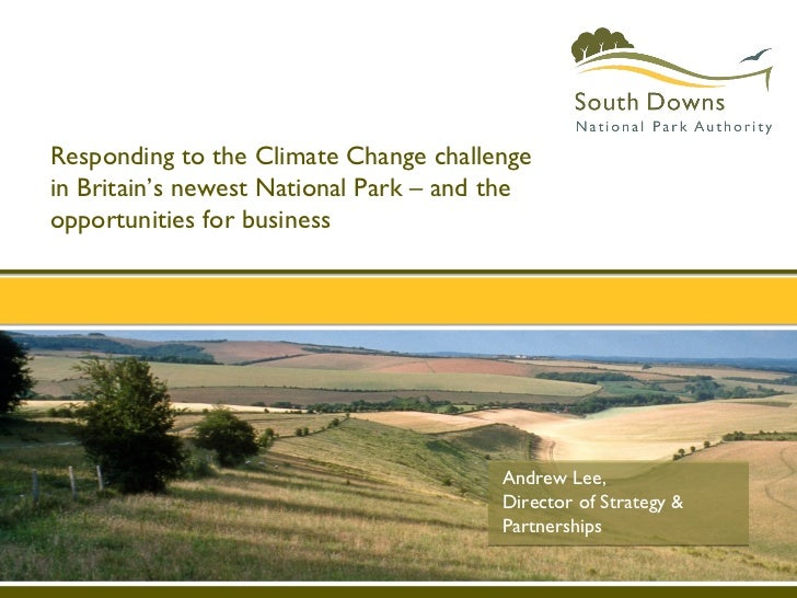 Responding to the Climate Change challengein Britain's newest National Park – and theopportunities for business           ...