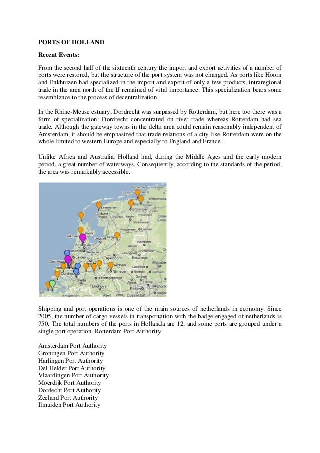 PORTS OF HOLLAND Recent Events: From the second half of the sixteenth century the import and export activities of a number...