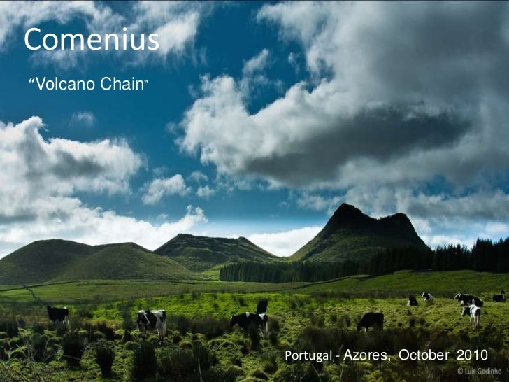 "Comenius<br />      ""VolcanoChain""<br />    Portugal - Azores,  October  2010<br />"