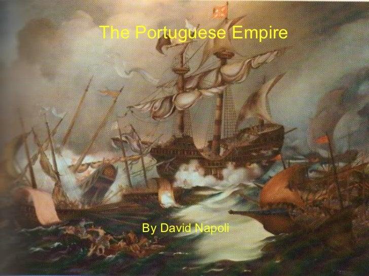 The Portuguese Empire  By David Napoli