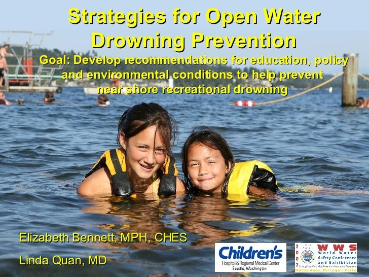 Strategies for Open Water Drowning Prevention Goal: Develop recommendations for education, policy and environmental condit...
