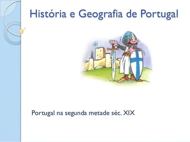 História e Geografia de PortugalPortugal na segunda metade séc. XIX