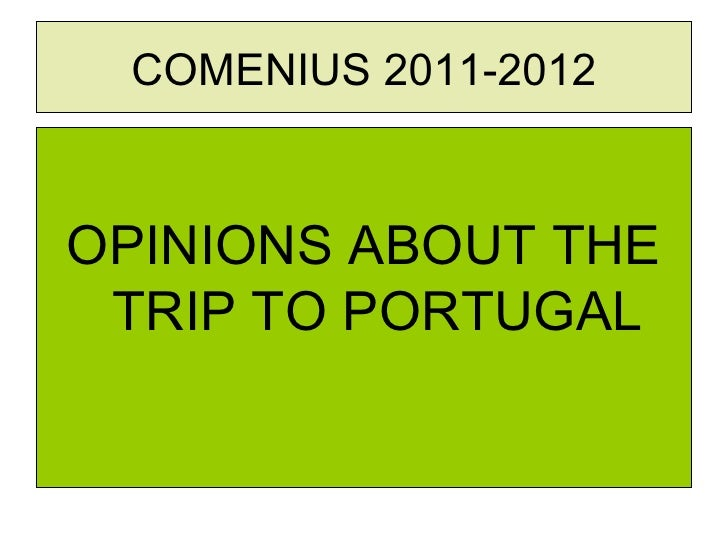 COMENIUS 2011-2012OPINIONS ABOUT THE TRIP TO PORTUGAL