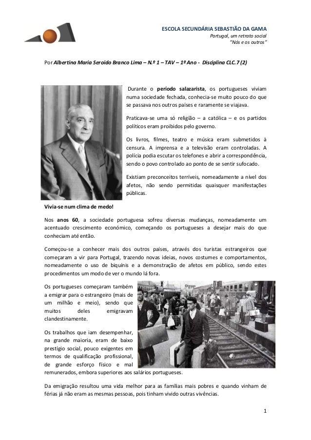 """ESCOLA SECUNDÁRIA SEBASTIÃO DA GAMA Portugal, um retrato social """"Nós e os outros"""" 1 Por Albertina Maria Seroido Branco Lim..."""