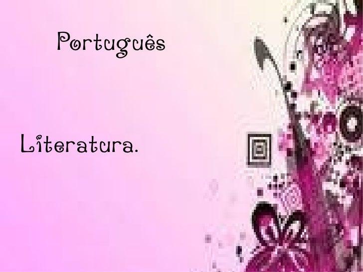 Português  Literatura.