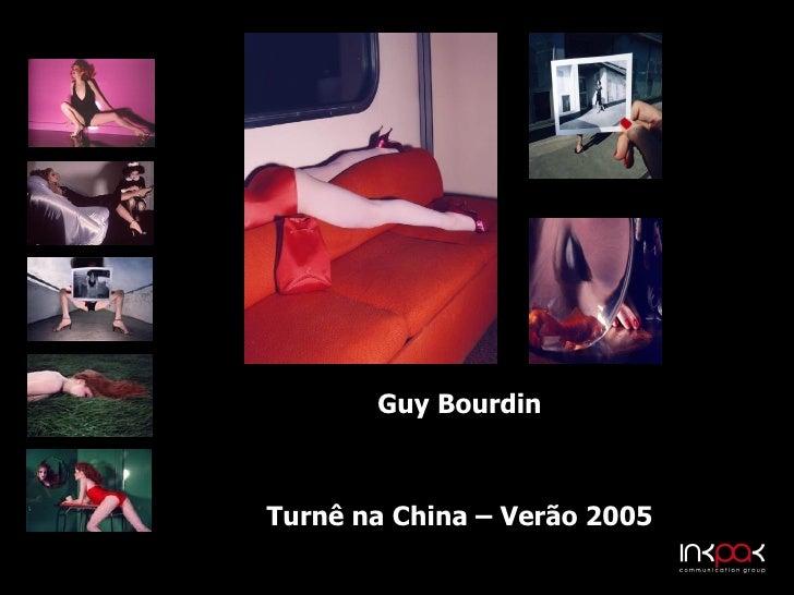 Guy Bourdin Turnê na China – Verão 2005