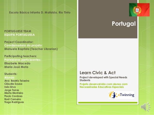 Learn Civic & Act Project developed with Special Needs Students Projeto desenvolvido com alunos com Necessidades Educativa...