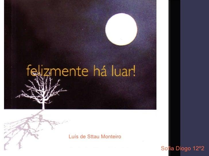 Luís de Sttau Monteiro Luís de Sttau Monteiro Sofia Diogo 12º2