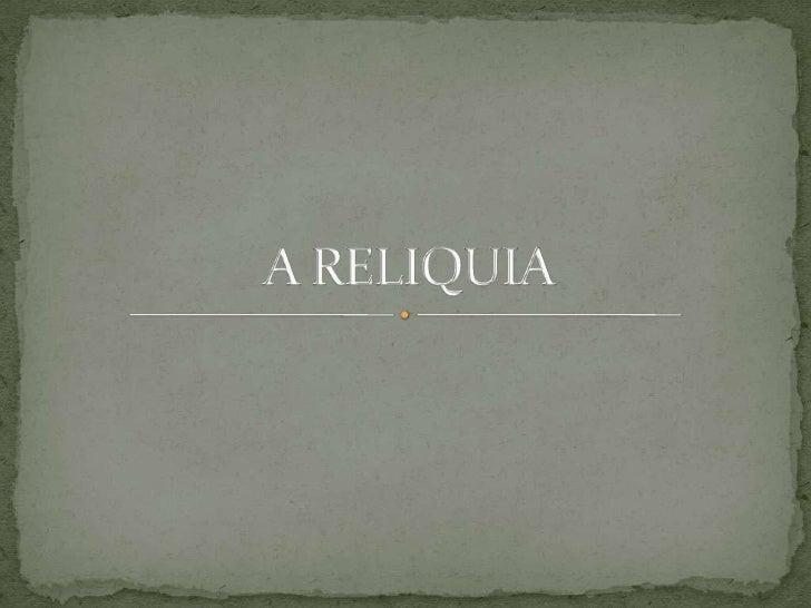 A RELIQUIA<br />