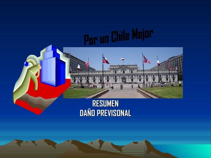 RESUMEN DAÑO PREVISONAL Por un Chile Mejor