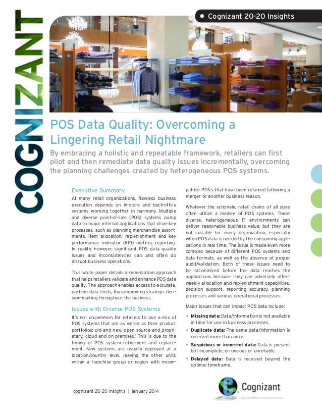 • Cognizant 20-20 Insights  POS Data Quality: Overcoming a Lingering Retail Nightmare By embracing a holistic and repeatab...