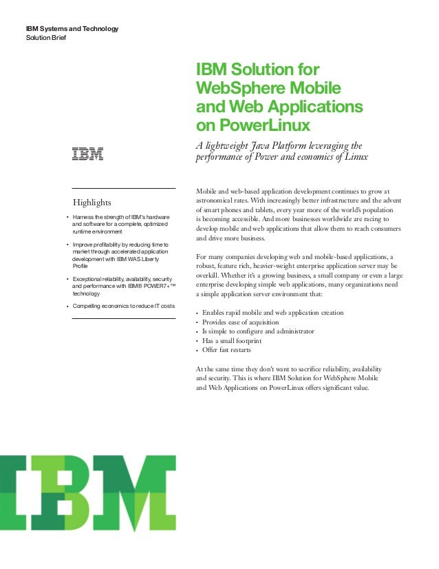IBM Systems and Technology Solution Brief IBM Solution for WebSphere Mobile and Web Applications on PowerLinux A lightweig...