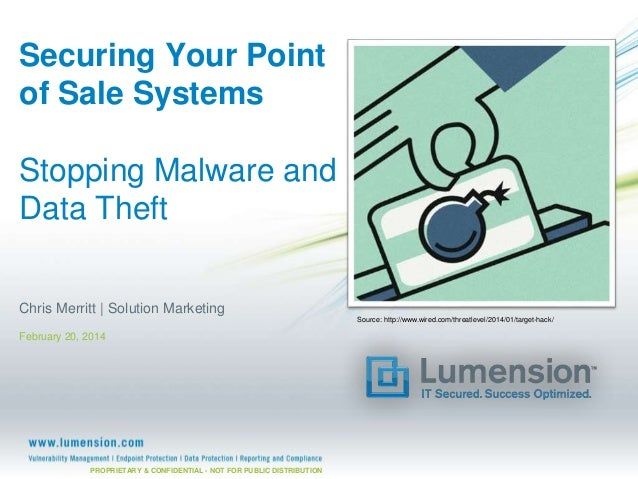 Securing Your Point of Sale Systems Stopping Malware and Data Theft Chris Merritt | Solution Marketing Source: http://www....