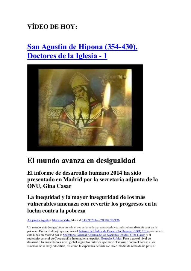 VÍDEO DE HOY:  San Agustín de Hipona (354-430). Doctores de la Iglesia - 1  El mundo avanza en desigualdad  El informe de ...