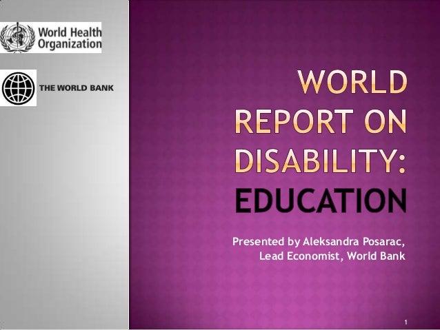 Presented by Aleksandra Posarac,     Lead Economist, World Bank                               1