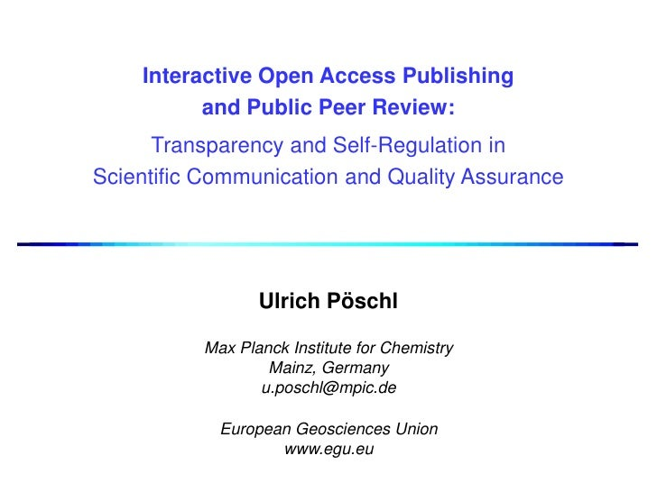 Interactive Open Access Publishing           and Public Peer Review:       Transparency and Self-Regulation in Scientific ...