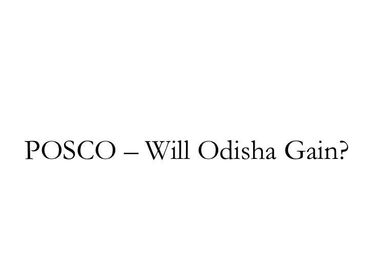 Posco   will odisha gain