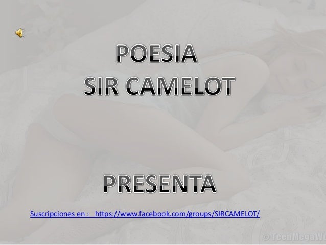 Suscripciones en : https://www.facebook.com/groups/SIRCAMELOT/