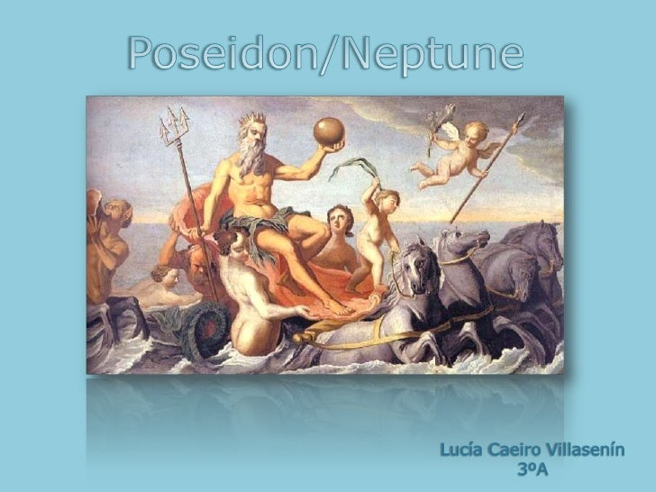 Poseidon/Neptune<br />Lucía CaeiroVillasenín 3ºA<br />