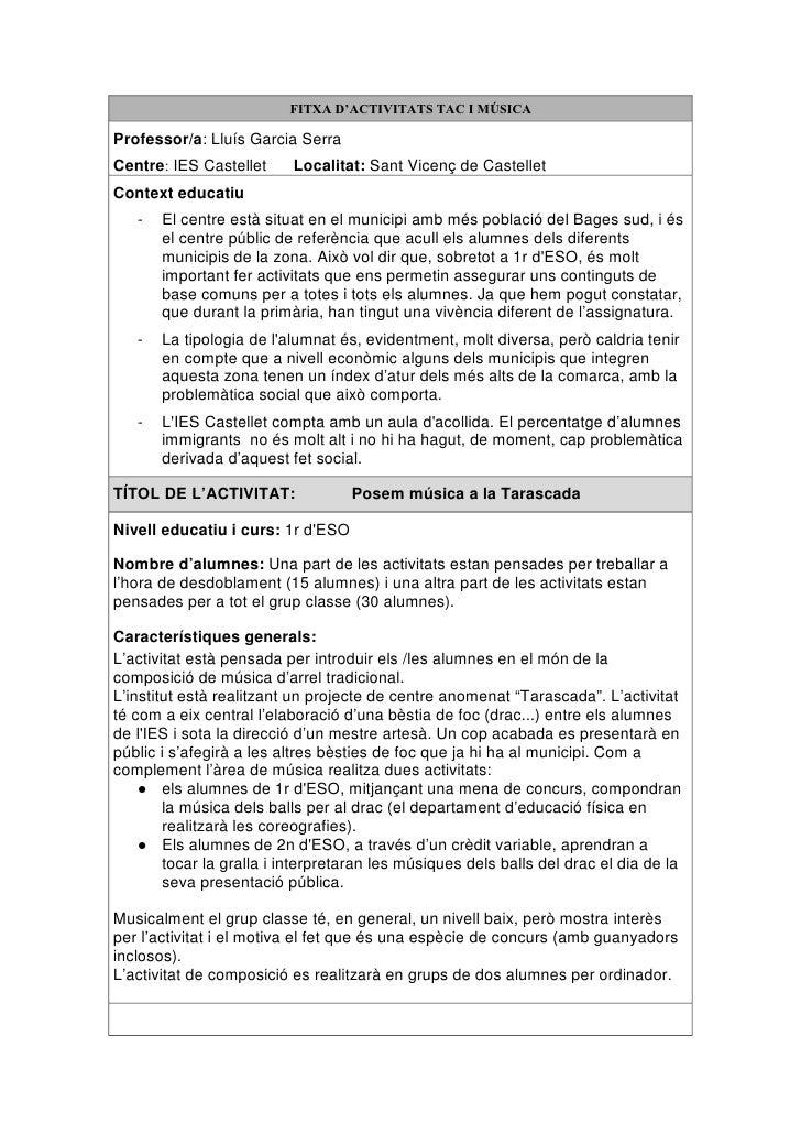 FITXA D'ACTIVITATS TAC I MÚSICA  Professor/a: Lluís Garcia Serra Centre: IES Castellet     Localitat: Sant Vicenç de Caste...