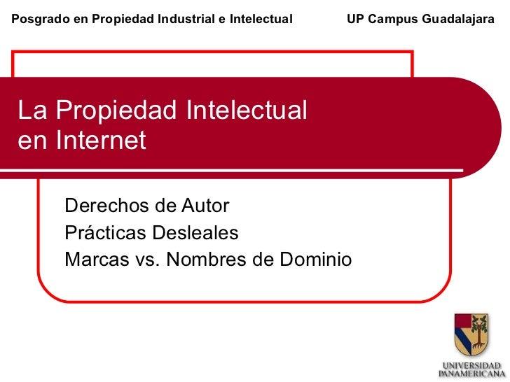 La Propiedad Intelectual en Internet Derechos de Autor Prácticas Desleales Marcas vs. Nombres de Dominio