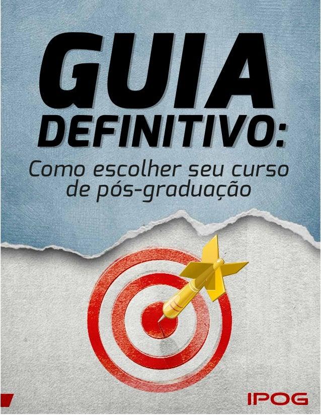 GUIADEFINITIVO: GUIADEFINITIVO: Como escolher seu curso de pós-graduação