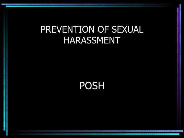 PREVENTION OF SEXUAL HARASSMENT POSH