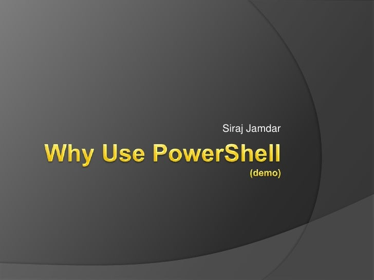 Demo for Why Use PowerShell