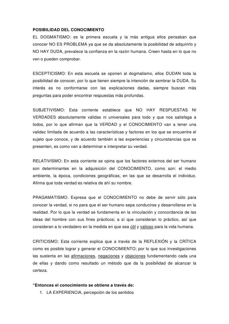 POSIBILIDAD DEL CONOCIMIENTO EL DOGMATISMO: es la primera escuela y la más antigua ellos pensaban que conocer NO ES PROBLE...