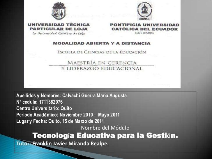 Apellidos y Nombres: Calvachi Guerra María Augusta<br />N° cedula: 1711382976<br />Centro Universitario: Quito<br />Period...