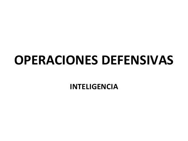 OPERACIONES DEFENSIVAS INTELIGENCIA