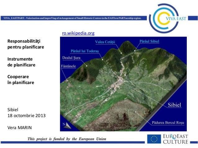 ro.wikipedia.org Responsabilităţi pentru planificare Instrumente de planificare  Cooperare în planificare  Sibiel 18 octom...