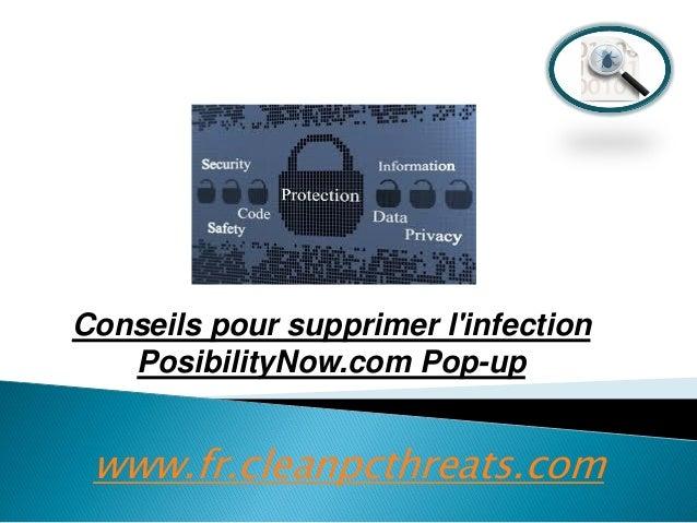 Conseils pour supprimer l'infection PosibilityNow.com Pop-up  www.fr.cleanpcthreats.com