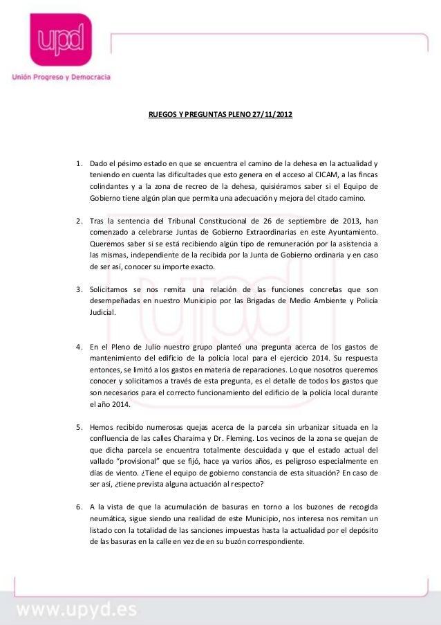RUEGOS Y PREGUNTAS PLENO 27/11/2012  1. Dado el pésimo estado en que se encuentra el camino de la dehesa en la actualidad ...