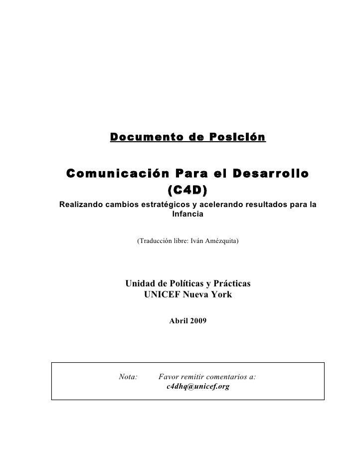 Documento de Posición    Comunicación Par a el Desar r ollo              (C4D) Realizando cambios estratégicos y acelerand...